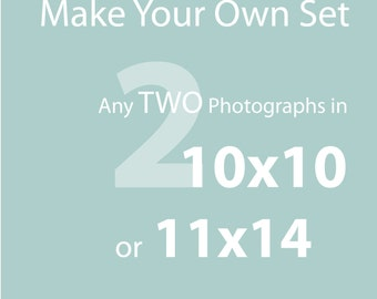 Make a set of TWO 10x10, 10x15, or 11x14 Prints - home decor, custom wall art set, fine art prints - Save 15% off the individual print price
