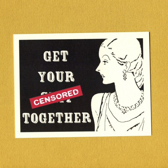 GET Your SH*T TOGETHER - Funny Card for Friend - Encouragement Card - Mature - Card for Boyfriend - Encouragement - Item# M027