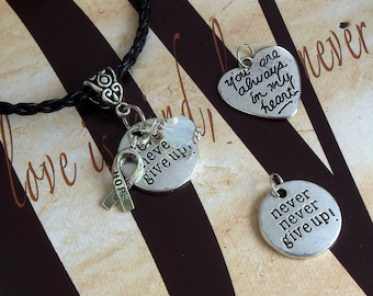 Spinal Atrophy, Bone Cancer, Lung Cancer, Mesothelioma Awareness 'Never Never Give Up' or 'You Are Always In My Heart' Charm Pendant