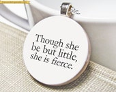 """Inspirational """"Though she be but little, she is fierce"""" Motivational Saying Necklace with Shakespeare Quotation - Inspiring Jewelry for Her"""