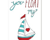Sail Boat - You Float My Boat - Greeting Card