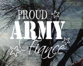 Vinyl Car Window Decal 5h x 6w - Proud ARMY Fiance