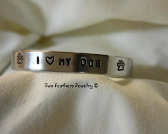 I Love My Dog - Hand Stamped Cuff Bracelet - Paw Print Bracelet - Dog Lover - Message Bracelet - Non Tarnish - Animal Rescue Fundraiser Idea