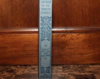1909 Book - The Best of the World's Classics - Volume VI Great Britain and Ireland IV