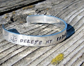 Delete My Browser History Medical Alert Aluminum Cuff Bracelet - Hand Stamped- Thick 1