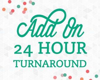 24 HOUR PROCESSING for Any Printable Collection in the Shop