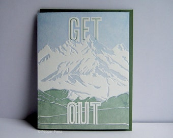 Get Out - letterpress card - outdoors - nature - outside - adventure - mountains - travel - trip - summer - leave - sky - achievement