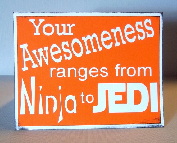 Your Awesomeness ranges from Ninja to Jedi- Orange - Star Wars Inspired - Blank inside
