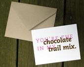 Chocolate in my Trail Mix /// card