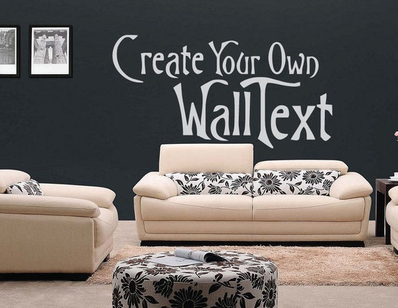 Items Similar To Create Your Own Wall Text Personalized