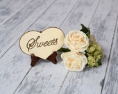 "Rustic Wedding ""Sweets"" Sign WITH Easel"