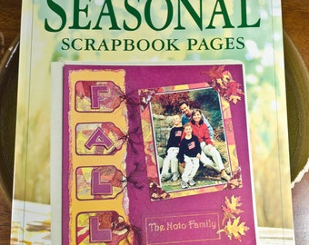 Sizzling Seasonal Scrapbook Pages book / guide