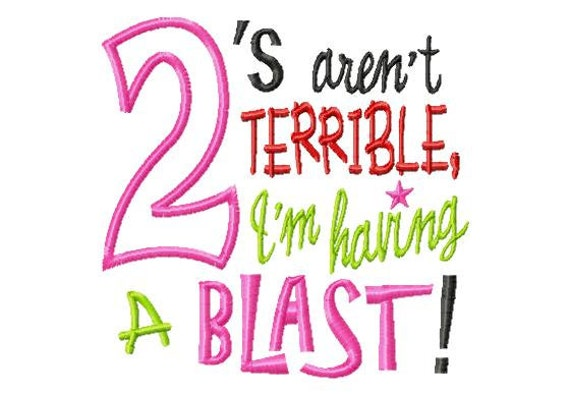 2's Aren't Terrible Im Having A Blast Applique