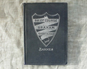 antique book, Brief Course Graham Shorthand, by Mrs. Arthur Barnes, 1912, from Diz Has Neat Stuff