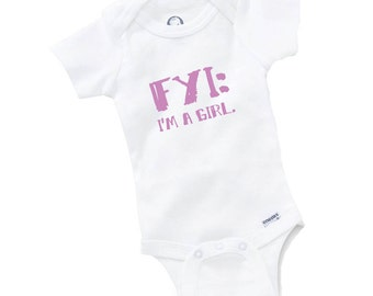 FYI I'm A Girl Onesie Bodysuit Baby Shower Gift Funny Boy Girl Family Geek Birthday Nerd