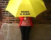 Merde Il Pleut Umbrellas