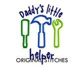 Daddy's Little Helper Applique and Machine Embroidery Digital Design File 4x4 5x7 6x10