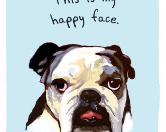 Bulldog 5x7 Print of Original Painting with phrase