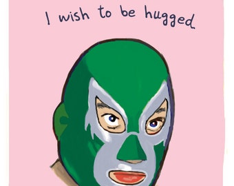 Masked Wrestler 5x7 Print of Original Painting with phrase