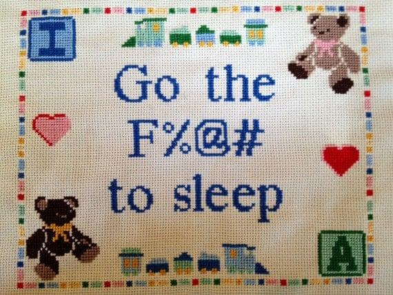 PATTERN  MATURE Go the F-ck to Sleep Baby Room Decor Funny Cross Stitch