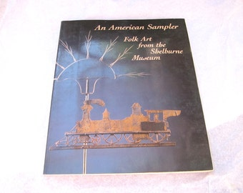 An American Sampler Folk Art from the Shelburne Museum by David P Curry 1987, Paperback