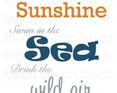 Live in Sunshine, Swim in Sea 8 x 10 Digital Print inspirational Emmerson