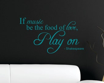 If music be the food of love play on   Removable Wall Decal Sticker  FREE SHIPPING