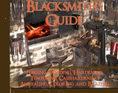 THE BLACKSMITHS GUIDE Metalworking Forging Tools Tempering Casehardening A Complete Manual