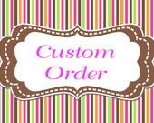 Custom order for: mommytoalex712