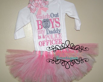 Watch Out Boys My Daddy is a Police Officer Embroidered Shirt Plus Custom Made to Match Tutu Personalized Girl Outfit