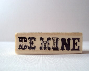 Be Mine Wooden Mounted Rubber Stamping Block DIY cards, scrapbooking, tags for Valentines, Invitations, Greeting Cards,