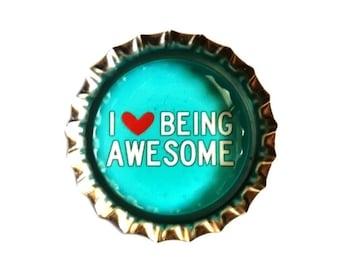 Bottle Cap Magnet - I Love Being Awesome - Refrigerator Magnet, Humor Magnet, Locker Magnet