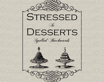 Stressed is DESSERTS Spelled Backwards Kitchen Decor Art Printable Digital Download for Iron on Transfer Fabric Pillows Tea Towels DT626
