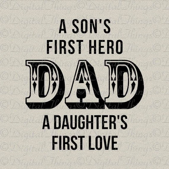 Fathers Love: Fathers Day Dad Sons Hero Daughters First Love Wall Decor