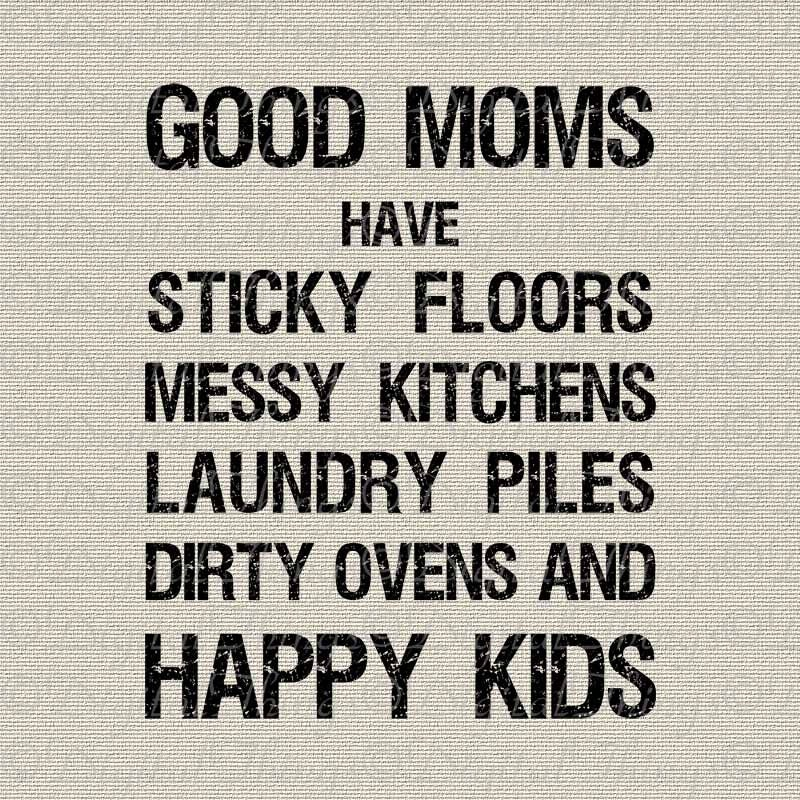 Messy Dirty Kitchen: Mothers Day Good Moms Have Sticky Floors Wall Decor Art