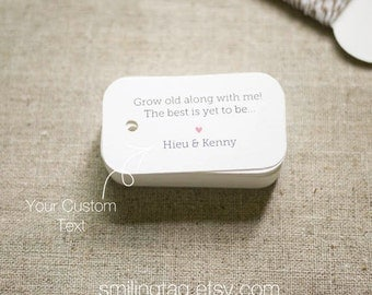 Grow Old Along With Me Personalized Wedding Favor Tags - Gift Tags - Thank You Tag - Hang tags - Set of 40 (Item code: J315)