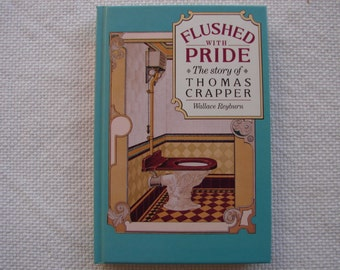Flushed with Pride-The story of Thomas Crapper-water closet,toilets-illustrated