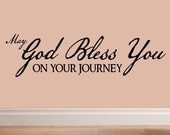 vinyl wall decal quote - May God bless you on your journey - C042