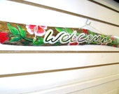 Hand Painted House Sign- Welcome-Wood- Tropical Flowers- Inside Outside-Beach Decor- Drift wood Sign