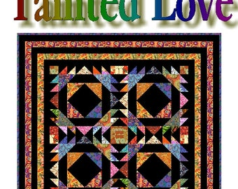 TAINTED LOVE - Quilt-Addicts Patchwork Quilt Pattern