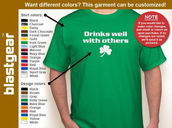 Drinks Well With Others funny St. Patrick's Day T-shirt — Any color/Any size - Adult S, M, L, XL, 2XL, 3XL, 4XL, 5XL