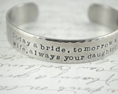 Today a Bride Tomorrow a Wife Always Your Daughter Secret Message Hand Stamped Bracelet- Personalized Bracelet