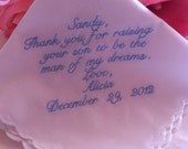 Mother of the Groom Handkerchief - Hanky - Hankie - For the Bride to Give - Thank you for Raising your son to be the Man of my dreams