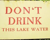 """Old Band Camp Sign """"Don't Drink This Lake Water""""  great for lodge or lake cottage"""