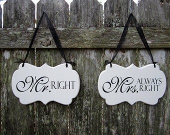 Mr. Right and Mrs. Always Right  - Painted Wooden Cottage Chic Wedding Signs - Wedding Chair Signs - Sweetheart Table Signs