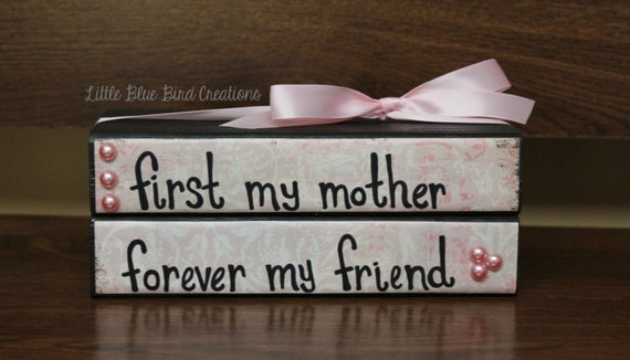 First My Mother Forever My Friend stacked wooden blocks - gift for mom - mothers day - mother daughter - a mothers love - best friends