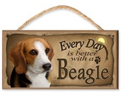 "Every Day is Better With a Beagle 10.5"" x 5.5"" Wooden Dog Sign"