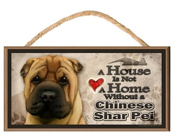 """A House is not a Home without a Chinese Shar Pei 10"""" x 5"""" Wooden Dog Sign v2"""