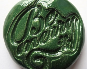 BE MERRY Pocket Stone - Ceramic - Holly Green Art Glaze - Inspirational Art Piece