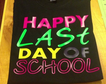 Happy Last Day Of School size S-XL